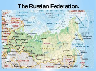The Russian Federation.