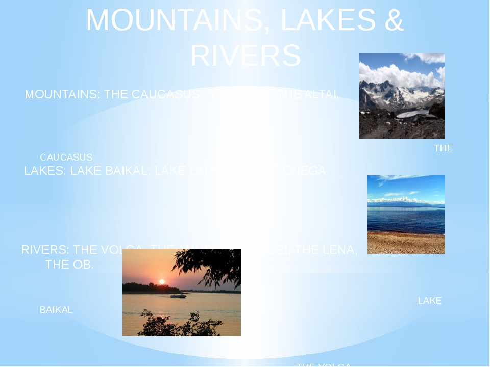 MOUNTAINS, LAKES & RIVERS MOUNTAINS: THE CAUCASUS, THE URAL, THE ALTAI....