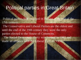 Political parties in Great Britain Political parties first emerged in Britain