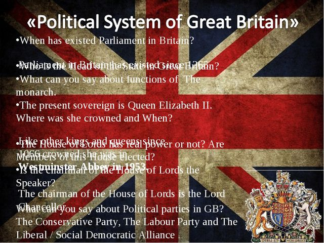 When has existed Parliament in Britain? Who is the Head of the State in Great...