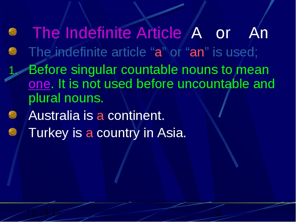"The Indefinite Article A or An The indefinite article ""a"" or ""an"" is used; B..."