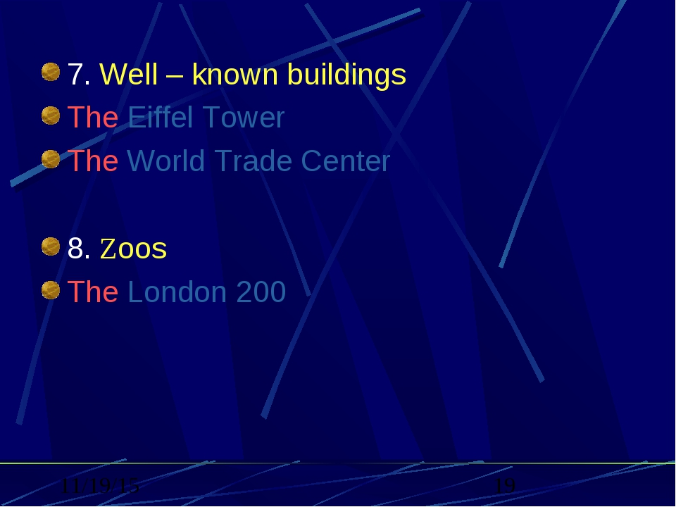 7.Well – known buildings The Eiffel Tower The World Trade Center 8.Zoos The...