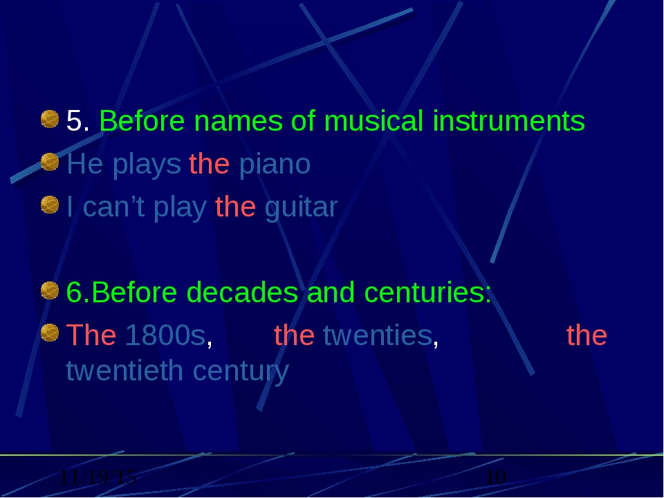 5. Before names of musical instruments He plays the piano I can't play the g...