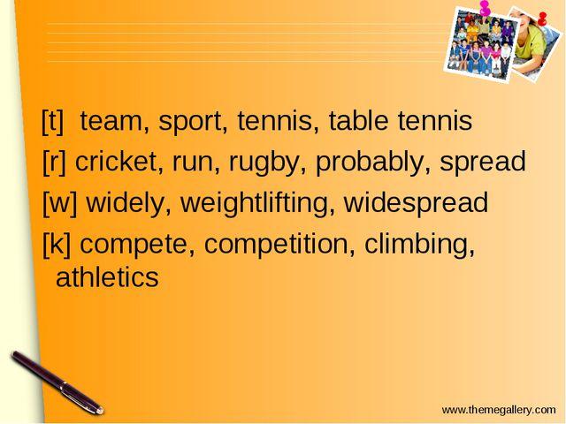 [t] team, sport, tennis, table tennis [r] cricket, run, rugby, probably, spr...