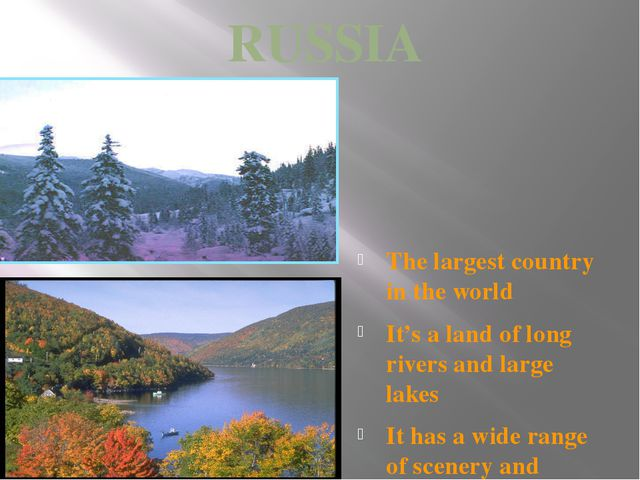 RUSSIA The largest country in the world It's a land of long rivers and large...