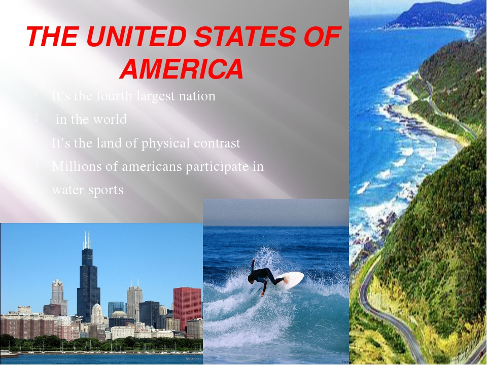 THE UNITED STATES OF AMERICA It's the fourth largest nation in the world It's...