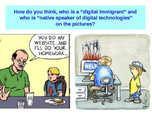 "How do you think, who is a ""digital immigrant"" and who is ""native speaker of"