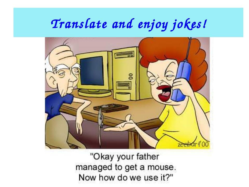 Translate and enjoy jokes!