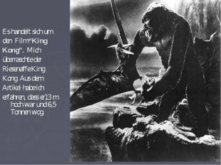 """Es handelt sich um den Film """"King Kong"""". Mich überraschte der Riesenaffe King"""