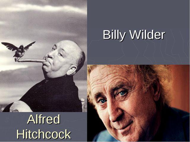 Alfred Hitchcock Billy Wilder