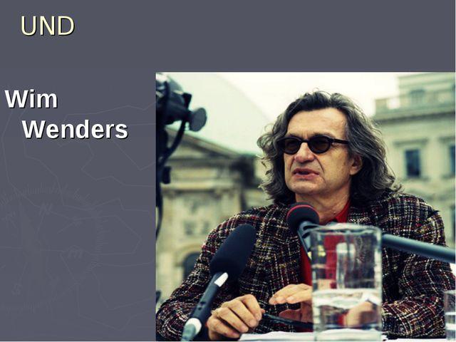 UND Wim Wenders