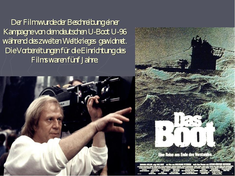 Der Film wurde der Beschreibung einer Kampagne von dem deutschen U-Boot U-96...