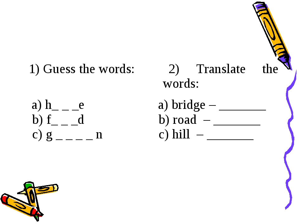 1) Guess the words:	 2) Translate the words: a) h_ _ _e b) f_ _ _d c) g _ _...