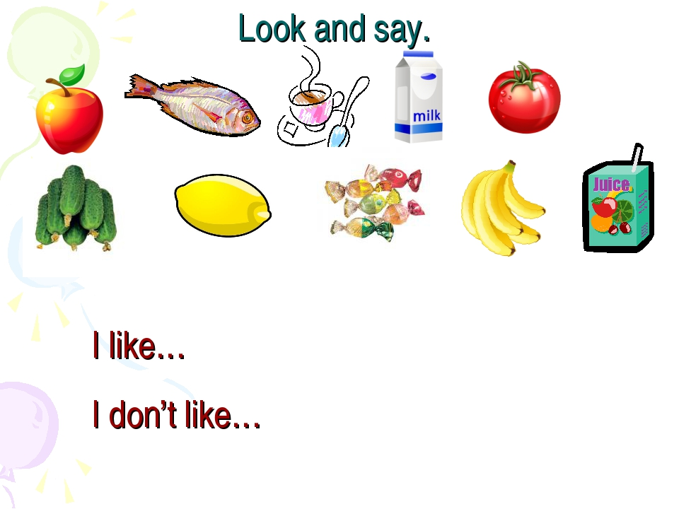 Look and say. I like… I don't like…