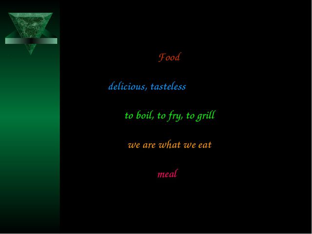 Food delicious, tasteless to boil, to fry, to grill we are what we eat meal