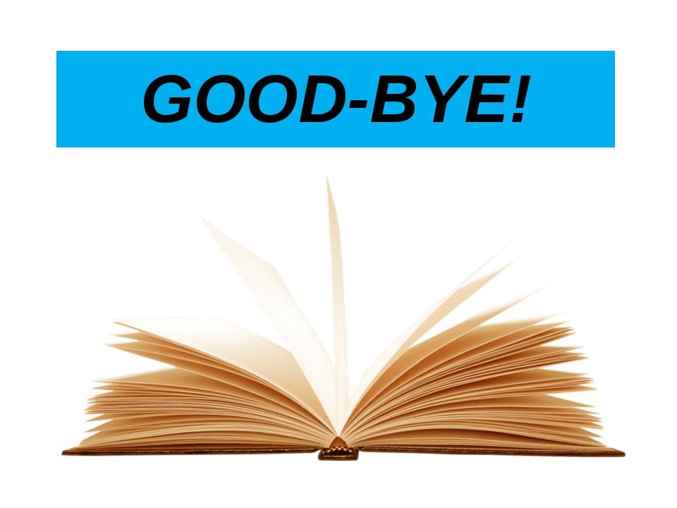 GOOD-BYE!