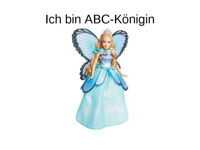 Ich bin ABC-Königin