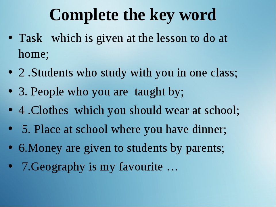 Complete the key word Complete the table Task which is given at the lesson to...