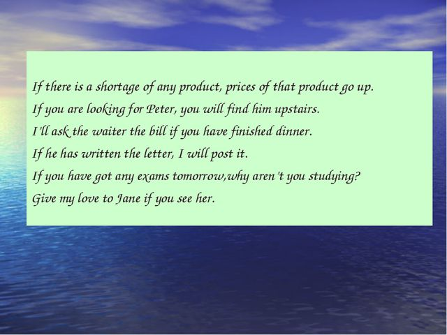 If there is a shortage of any product, prices of that product go up. If you...