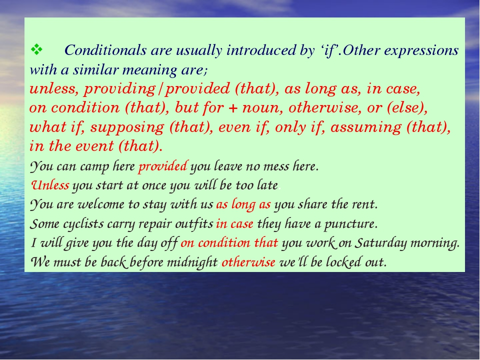 v Conditionals are usually introduced by 'if'.Other expressions with a s...