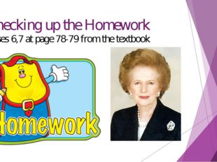 3. Checking up the Homework Exercises 6,7 at page 78-79 from the textbook