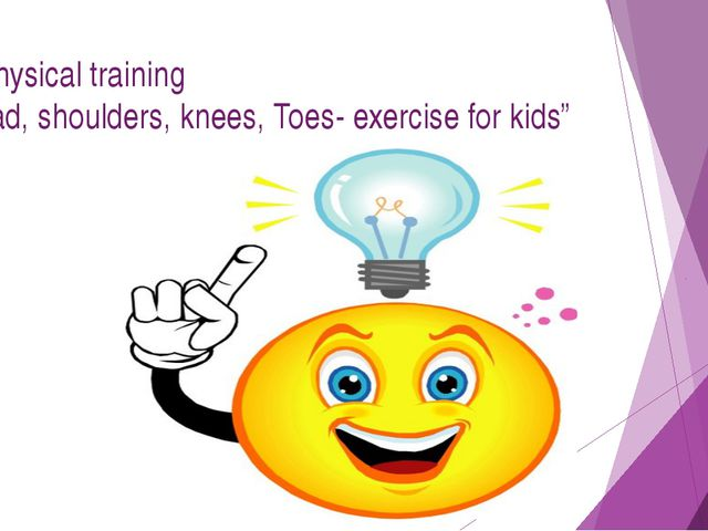 """6. Physical training """"Head, shoulders, knees, Toes- exercise for kids"""""""