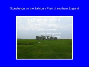 Stonehenge on the Salisbury Plain of southern England