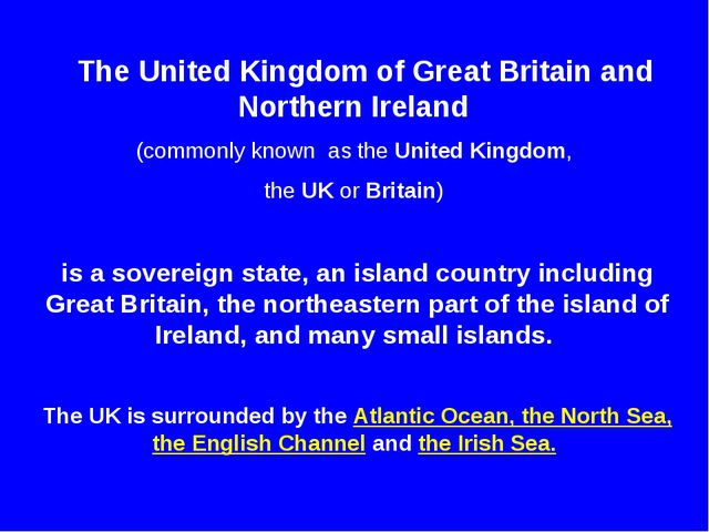 The United Kingdom of Great Britain and Northern Ireland (commonly known as...