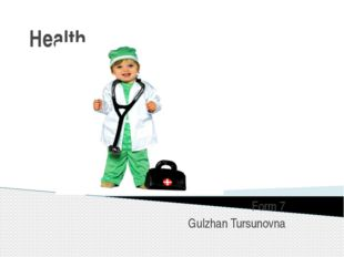 Health Form 7 Gulzhan Tursunovna