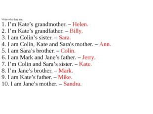 Write who they are: 1. I'm Kate's grandmother. – Helen. 2. I'm Kate's grandf