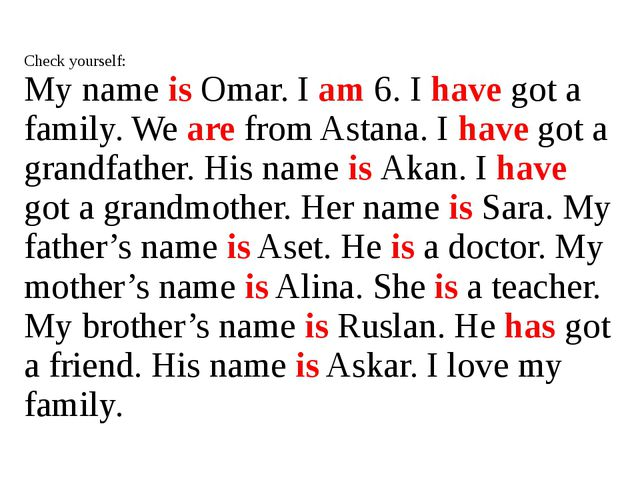 Check yourself: My name is Omar. I am 6. I have got a family. We are from Ast...