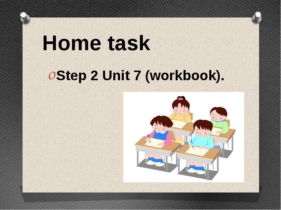 Step 2 Unit 7 (workbook). Home task