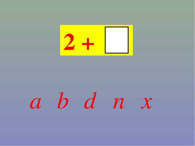 2 + a x n d b
