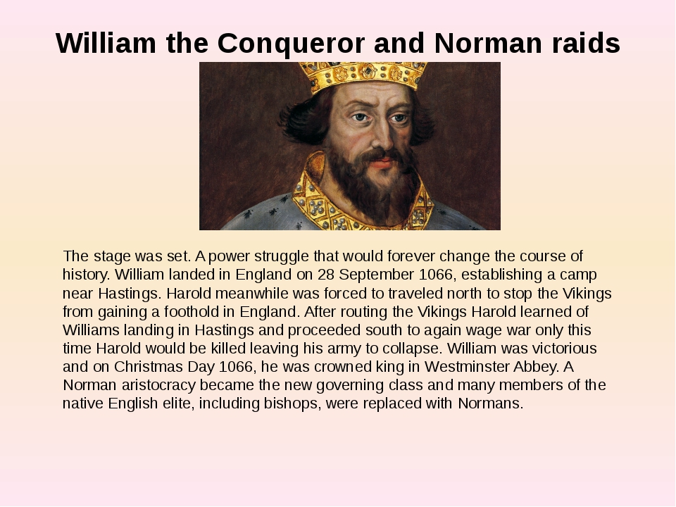 William the Conqueror and Norman raids The stage was set. A power struggle th...