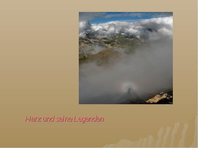 Harz und seine Legenden