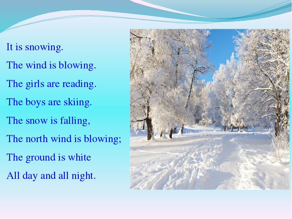 It is snowing. The wind is blowing. The girls are reading. The boys are skiin...