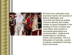 St Paul's has celebrated many important events: the funerals of Nelson, Welli