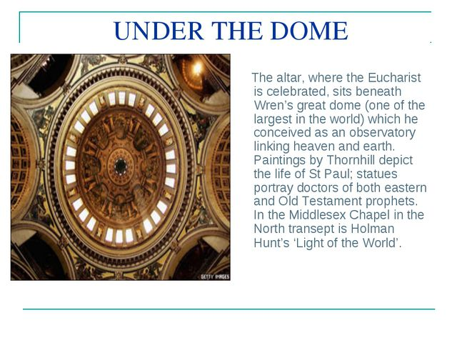 UNDER THE DOME The altar, where the Eucharist is celebrated, sits beneath Wre...
