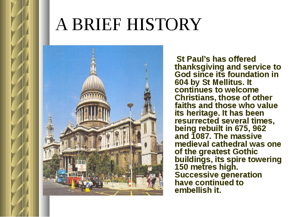 A BRIEF HISTORY St Paul's has offered thanksgiving and service to God since i...