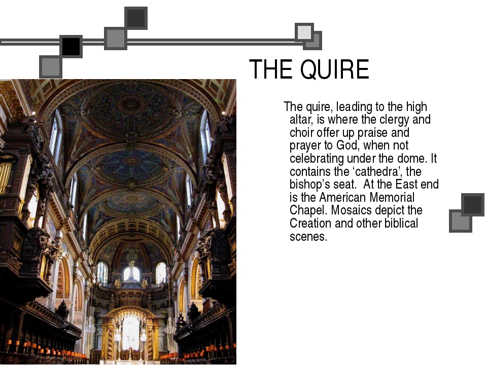 THE QUIRE The quire, leading to the high altar, is where the clergy and choir...