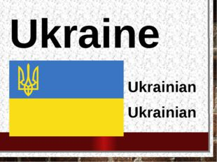 Ukraine Ukrainian Ukrainian