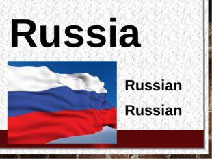 Russia Russian Russian