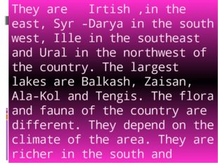They are Irtish ,in the east, Syr -Darya in the south west, Ille in the south
