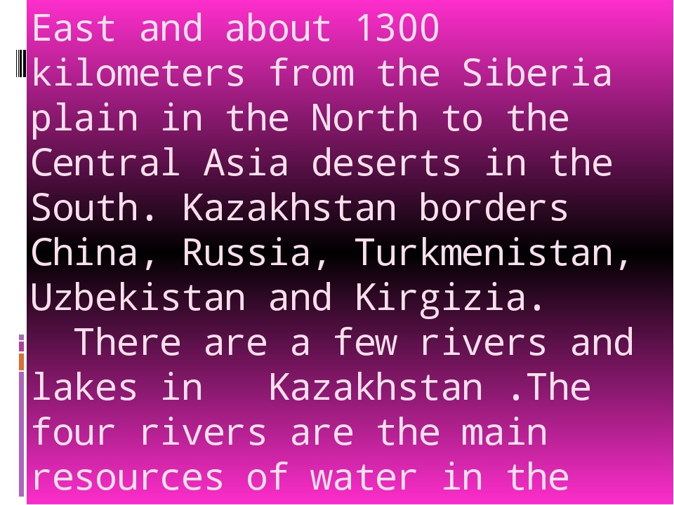 East and about 1300 kilometers from the Siberia plain in the North to the Cen...