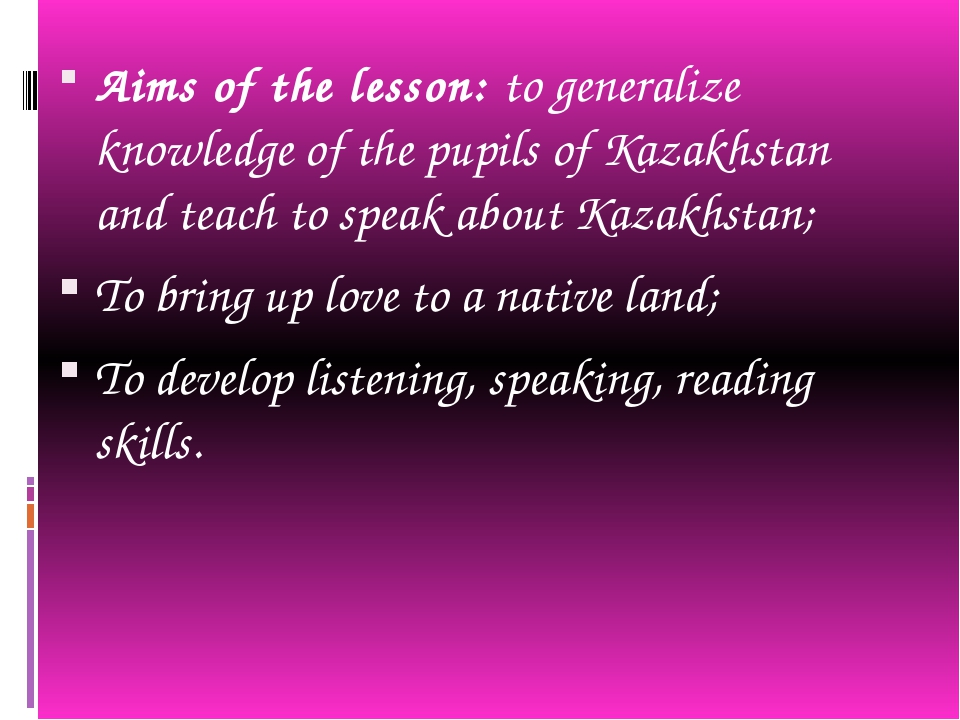 Aims of the lesson: to generalize knowledge of the pupils of Kazakhstan and t...