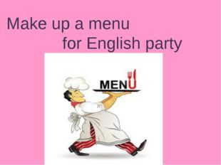 Make up a menu for English party