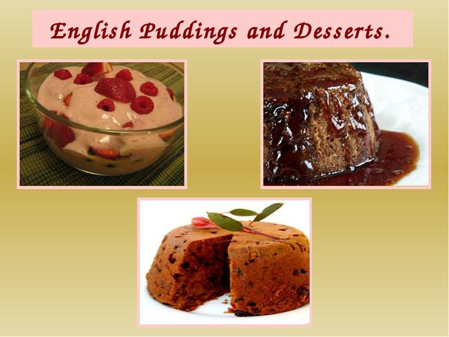 English Puddings and Desserts.