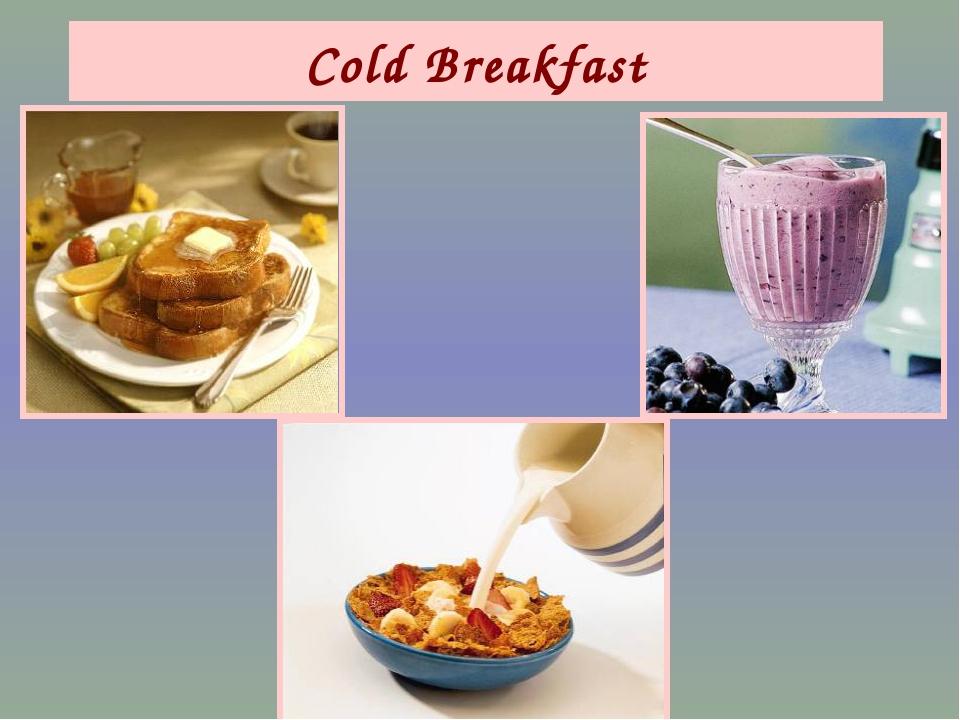 Cold Breakfast