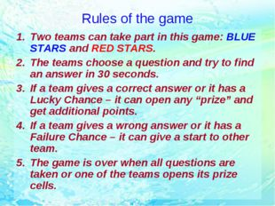 Rules of the game Two teams can take part in this game: BLUE STARS and RED ST