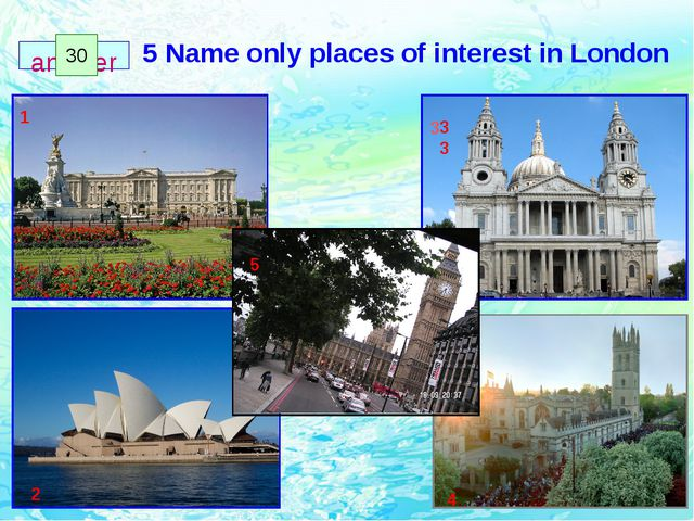 5 Name only places of interest in London 1 2 33 4 5 3 1 2 3 4 5 6 7 8 9 10 11...